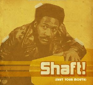 Shaft! (Shut your mouth) – Who's that Black Private Dick?