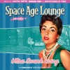 Space Age Lounge Volume 1 – Ultra Swank Living