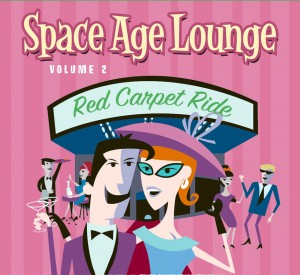 Space Age Lounge Volume 2 – Red Carpet Ride